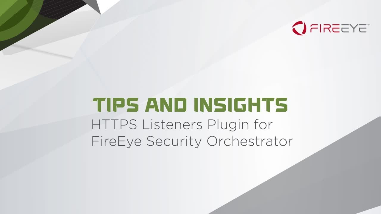 FireEye Tips and Insights Series: HTTPS Listeners Plugin for FireEye  Security Orchestrator