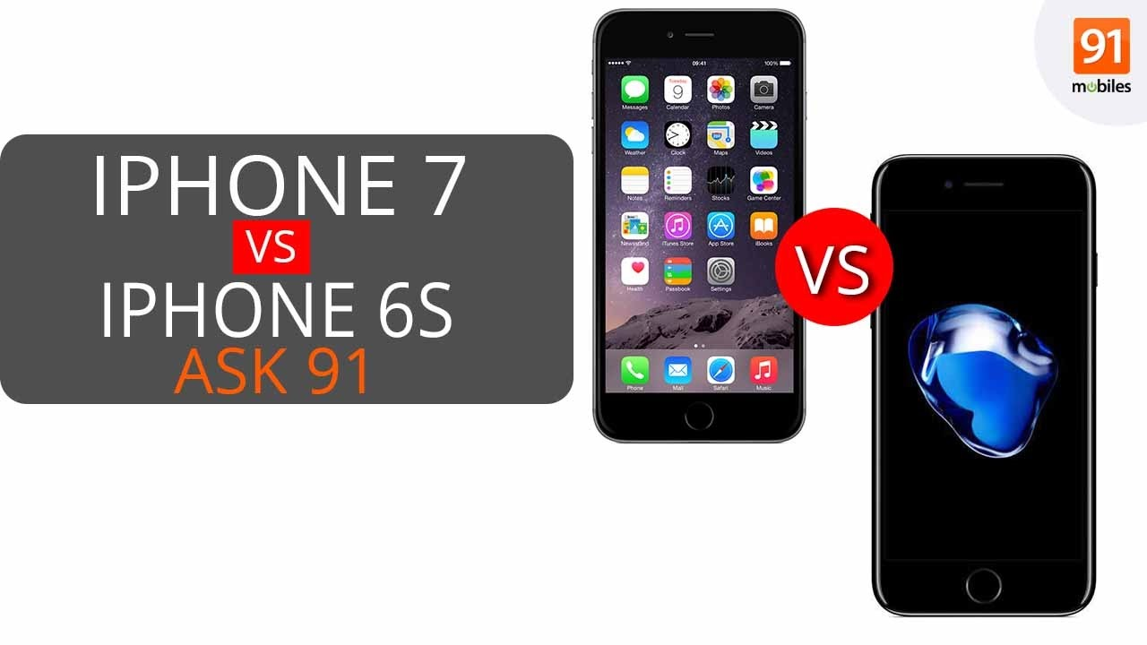 Apple Iphone 7 Vs 6s Why Should You Buy The 32gb Ask91