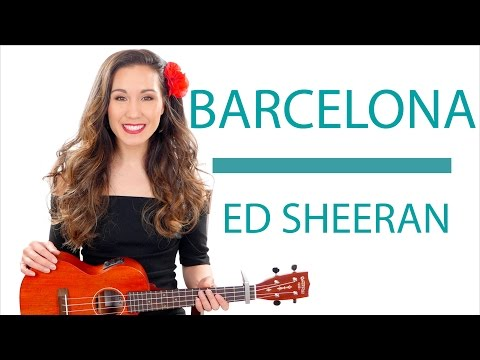 """Barcelona"" by Ed Sheeran Ukulele Tutorial - Lesson"