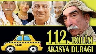 AKASYA DURAĞI 112. BÖLÜM