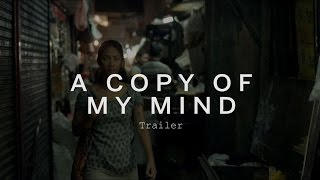 A COPY OF MY MIND Trailer | Festival 2015
