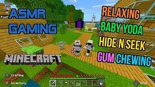 ASMR Gaming 💎 Minecraft Relaxing Baby Yoda Hide N Seek Gum Chewing 🎮🎧 Controller Sounds 😴💤