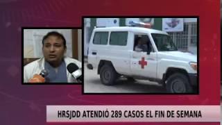 HRSJDD ATENDIÓ 289 CASOS EL FIN DE SEMANA