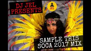 DJ JEL- 2017 SOCA MIX | A TASTE OF T&T SOCA