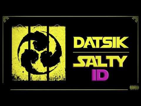 Datsik - Salty (UNRELEASED 2019)