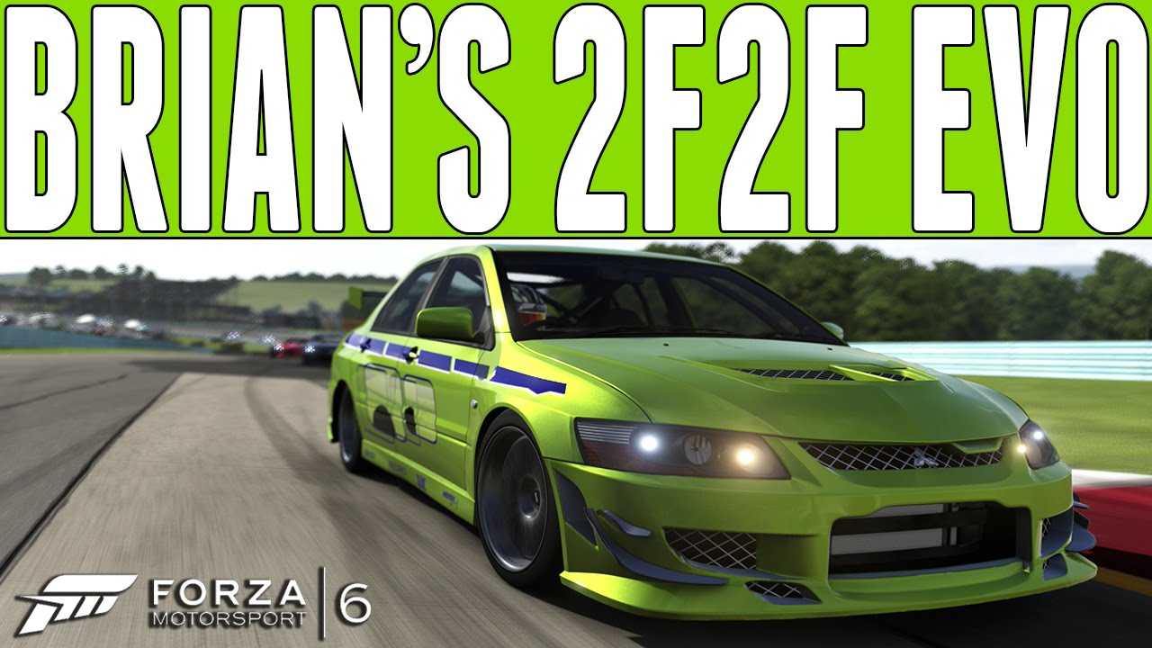 Forza 6 Fast and Furious Car Build : Brian's 2 Fast 2 ...