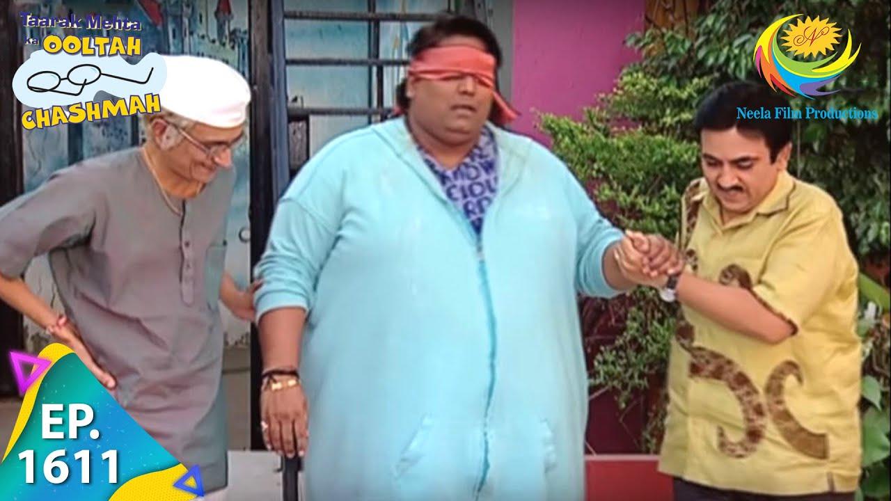 Download Taarak Mehta Ka Ooltah Chashmah - Episode 1611 - Full Episode