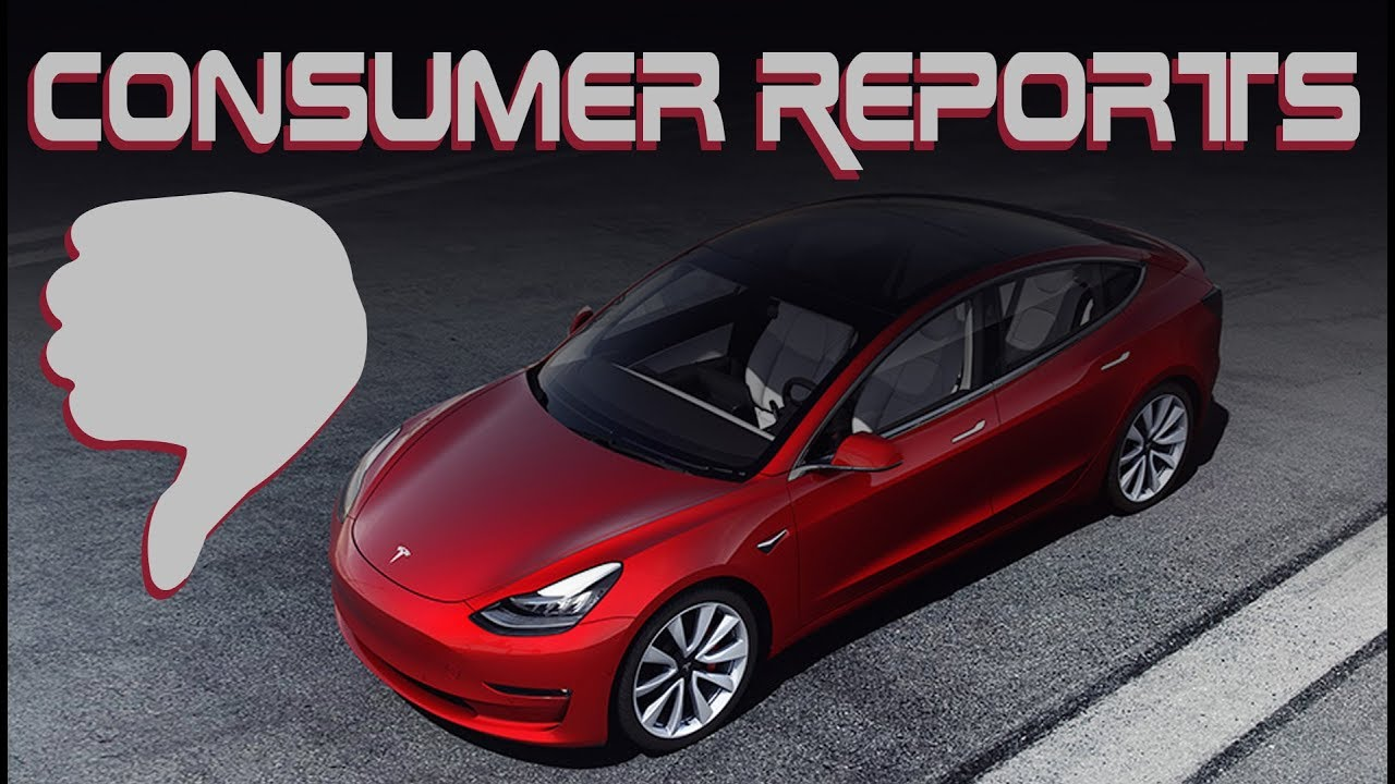 Consumer Reports Removes Tesla Model 3 Recommendation  Will it Affect Tesla  Sales?