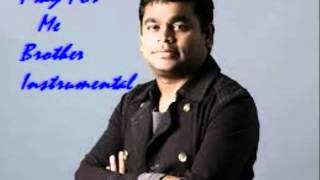 A R Rahman - Pray For Me Brother Beautiful Instrumental