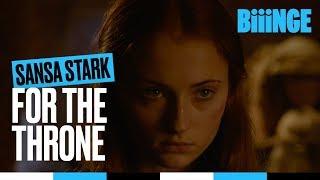 Sansa Stark - For the throne