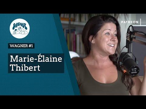 WAGNER #1 - Marie-Élaine Thibert