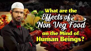 What are the Effects of Non Veg Food on the Mind of Human Beings? - Dr Zakir Naik