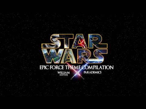 STAR WARS  Epic Force Theme Compilati  Parademics and William Maytook