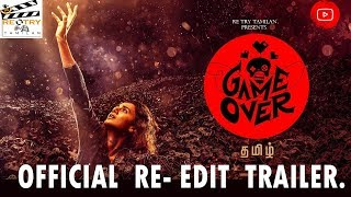 Game over tamil official re edit trailer|Tapsee pannu|Ashwin saravanan |by RE- TRY TAMILAN||