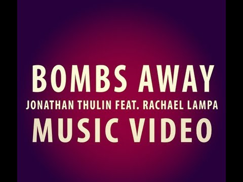 """Bombs Away"" - Jonathan Thulin (Feat. Rachael Lampa)"
