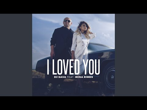 I Loved You (Denis First Extended Mix)