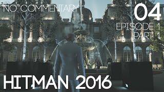 Hitman 2016 Walkthrough Part 4 | Episode 1 - Paris 1/2 (Xbox One) (No Commentary)