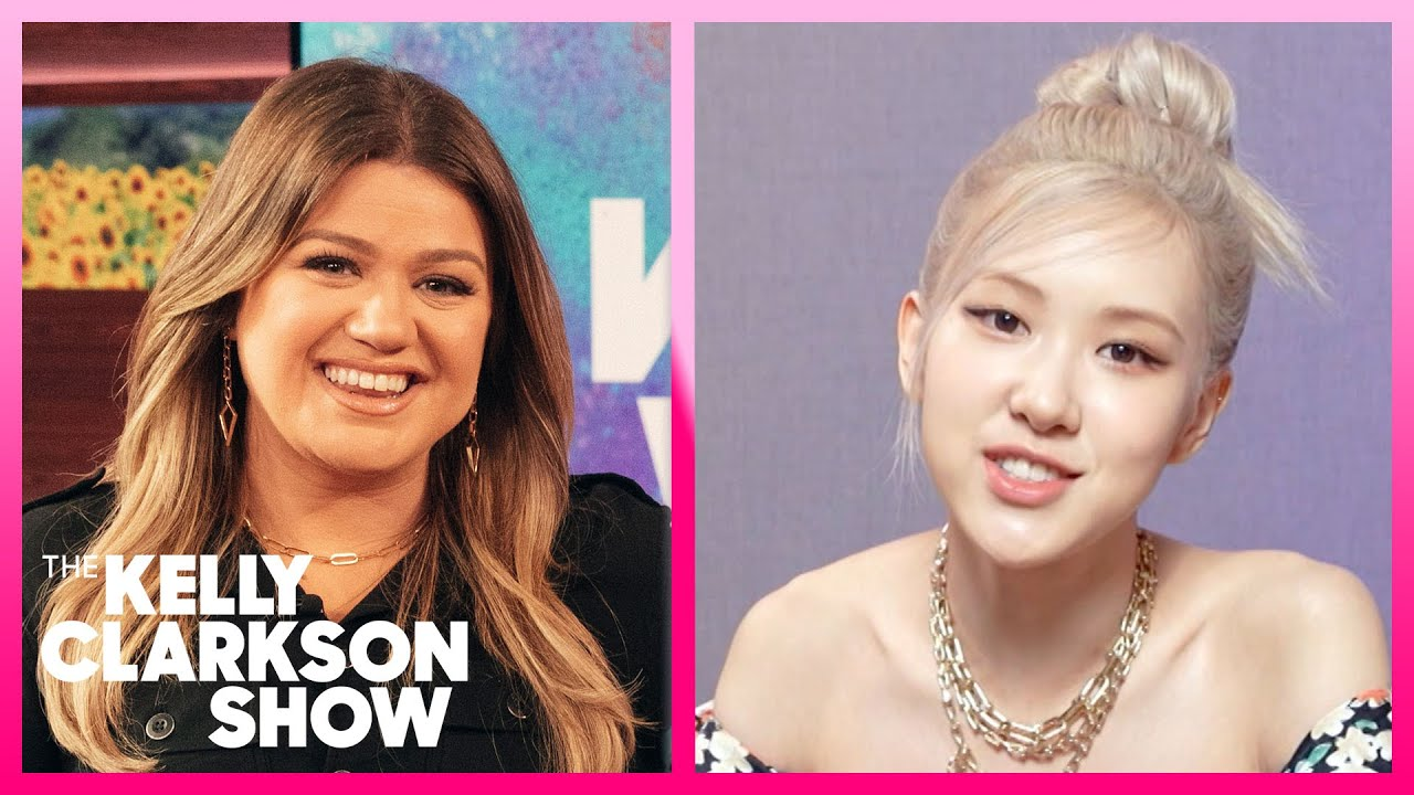 Which Kelly Clarkson Song Is On Rosé's Road Trip Playlist?