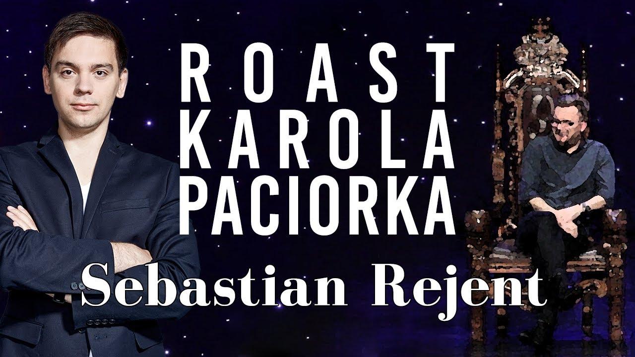 Roast Karola Paciorka – Sebastian Rejent