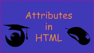 Introduction to attributes in HTML tutorial