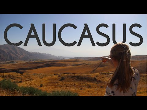 Caucasus 2017 | Backpacking Across Armenia & Georgia