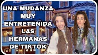 UNA MUDANZA MUY ENTRETENIDA (las hermanas de tiktok )