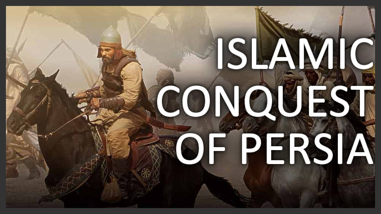 Image result for MOSLEM CONQUEST OF THE PERSIAN EMPIRE