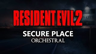 Resident Evil 2 - Secure Place - Orchestral