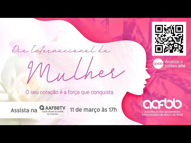 Dia Internacional da Mulher 2021 | AAFBB