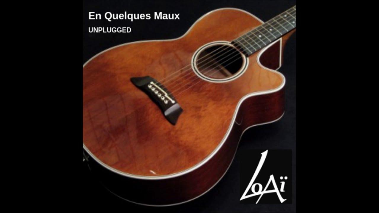 En Quelques Maux / Unplugged EP / LoAï FunkyMan