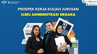 Prospek Kerja Kuliah Jurusan Ilmu Administrasi Negara