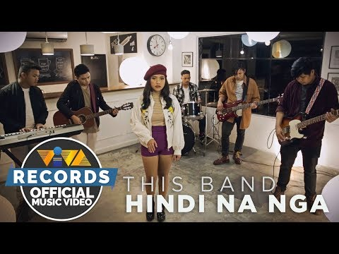 This Band — Hindi Na Nga [Official Music Video]