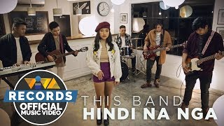 Hindi Na Nga - This Band [Official Music Video]