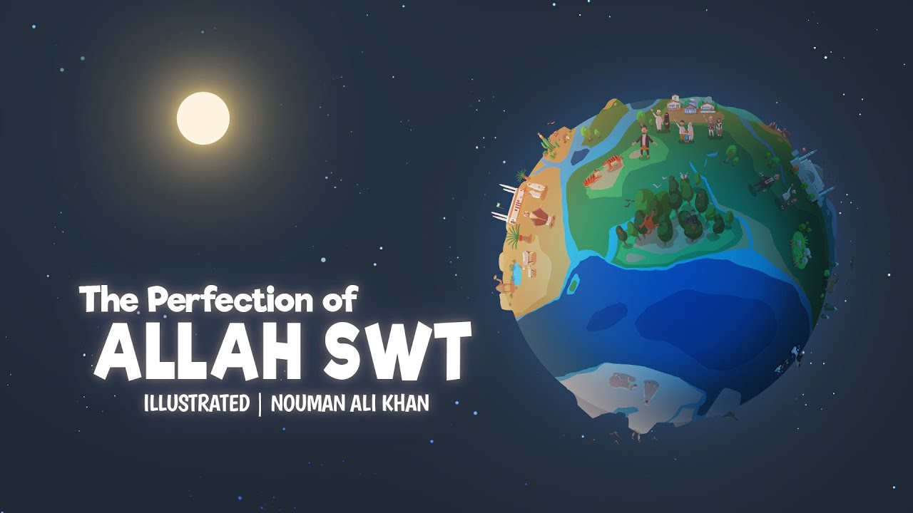 The Perfection of Allah swt | illustrated | Nouman Ali Khan - YouTube
