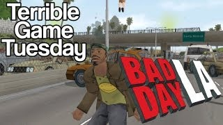 Terrible Game Tuesday | Bad Day LA