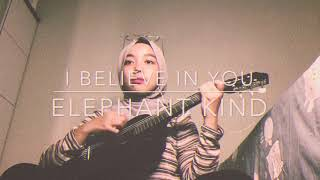 I Believe In You - Elephant Kind ( Cover by Windasita )