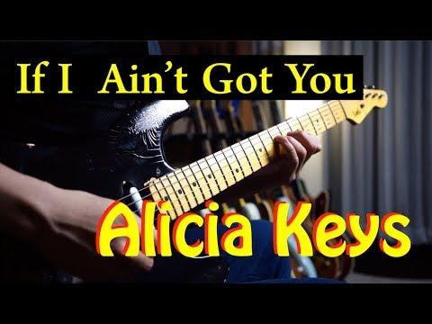 Alicia Keys - If I Ain't Got You - Guitar Cover By Vinai T