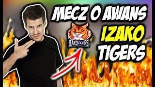 IZAKO TIGERS MECZ O AWANS DO ZAMKNIĘTYCH KWALI MISTRZOSTW POLSKI CSGO !!!
