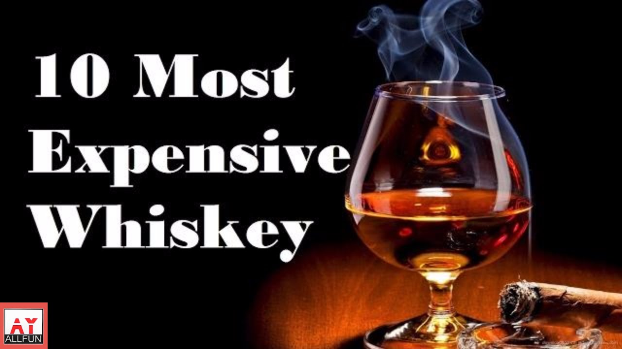Most Expensive Scotch In The World >> Top 10 Most Expensive Whiskey In The World 2017 Youtube