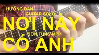 NƠI NÀY CÓ ANH| Guitar solo| Hướng dẫn| Thành Toe