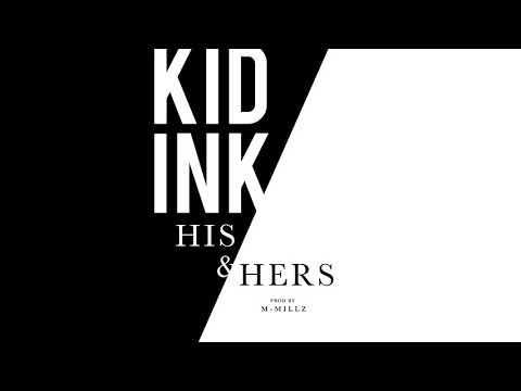 Kid Ink - His & Hers (Prod by M-Millz) [Audio]