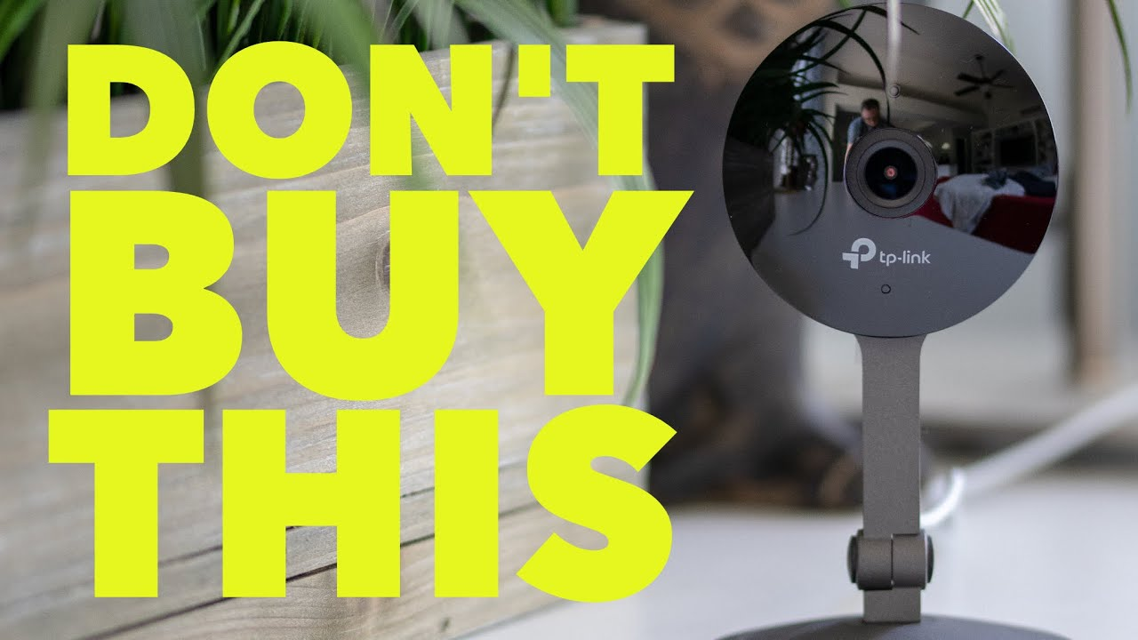 Don't Buy This! - TP Link Kasa Cam KC120 Review