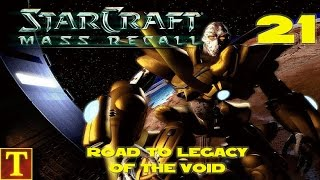 Road to Legacy of the Void - StarCraft Mass Recall - Part 21