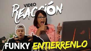 FUNKY - ENTIERRENLO - video reacción