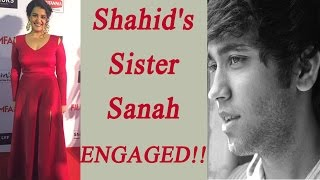 Shahid Kapoor's sister Sanah to get married to Mayank Pahwa | FilmiBeat