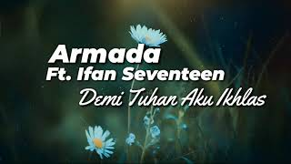 Download Demi Tuhan Aku Ikhlas - Armada Ft. Ifan Seventeen | LIRIK Mp3