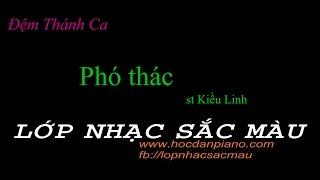 ||ĐỆM THÁNH CA|| Bài 1: Phó thác - st Kiều Linh.