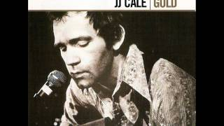 I Got The Same Old Blues   J J  Cale