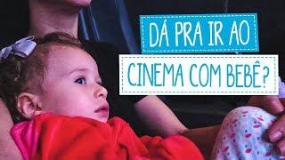 DÁ PRA IR AO CINEMA COM BEBÊ? CINEMATERNA