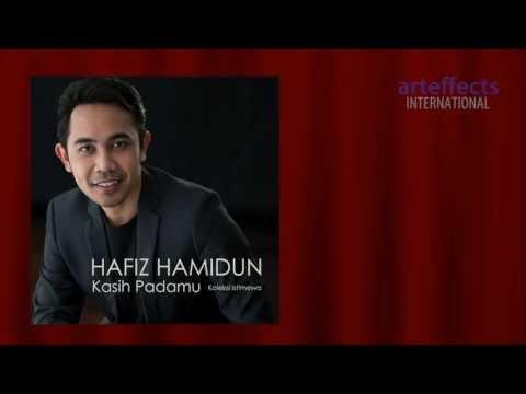 Hafiz Hamidun - Kasih Padamu